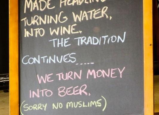 «Мы превращаем деньги в пиво, мусульманам вход запрещен!»